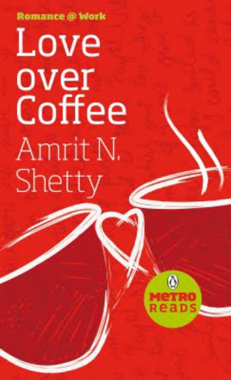 Amrit N. Shetty's 'Love Over Coffee'